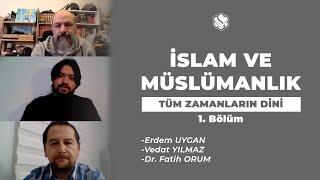 TÜM ZAMANLARIN DİNİ | İslam ve Müslümanlık