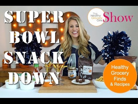 Healthy Super Bowl Snacks | The Healthy Grocery Girl® Show