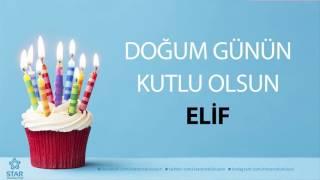 İyi ki Doğdun ELİF - İsme Özel Doğum Günü Şarkısı
