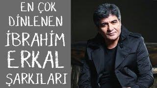 İbrahim Erkalın En Çok Dinlenen Şarkıları  - ŞAFAK KARAMAN