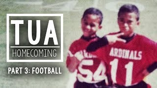 TUA | Homecoming - Part 3: Taulia Tagovailoa's evolution from Tua's center, to starting quarterback