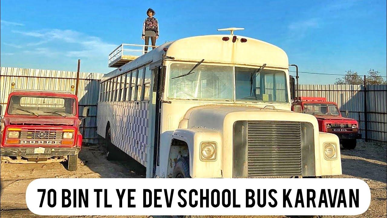 SCHOOL BUS KARAVAN SATIN ALMAYA GİDİYORUZ.