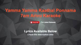 Yamma Yamma Kaathal Ponnama 7am Arivu Karaoke