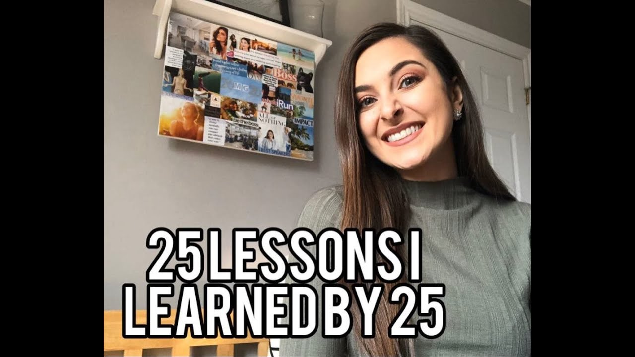 25 Lessons I Learned By 25