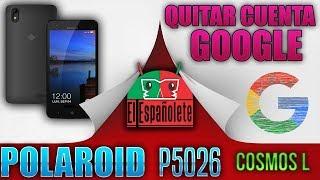 QUITAR CUENTA GOOGLE POLAROID COSMO L (5026) - ANDROID 7.0