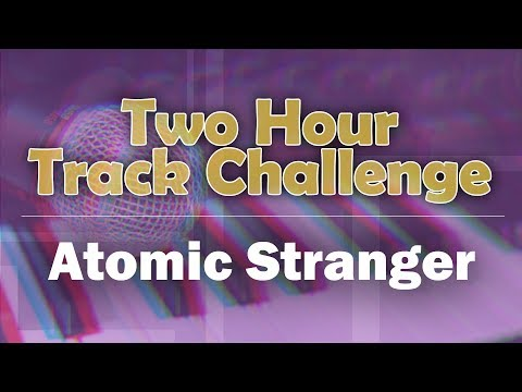 Atomic Stranger - Two Hour Track Challenge (2017-08-30, feat: LOTS of problems)