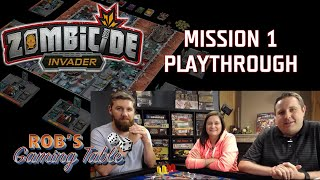 Zombicide Invader Mission #1 Playthrough