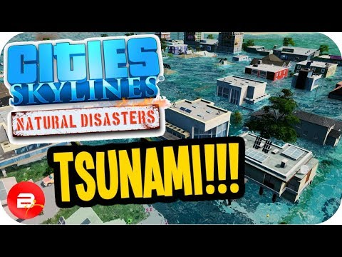 Cities Skylines ▶TSUNAMI vs CITY...!!!◀ #6 Cities: Skylines Green Cities Natural Disasters
