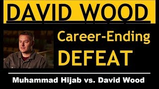 David Wood Makes Career Ending Mistakes - Destroyed by Muhammad Hijab in 10 minutes