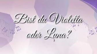 Bist du Violetta oder Luna?