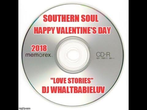 "Southern Soul/R&B Valentine's Day Mix 2018 - ""Love Stories"" - (Dj WhaltBabieLuv) - CD #41"