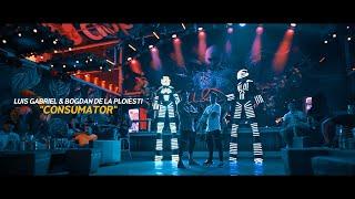 Descarca LUIS GABRIEL & BOGDAN DE LA PLOIESTI - Consumator (Originala 2020)