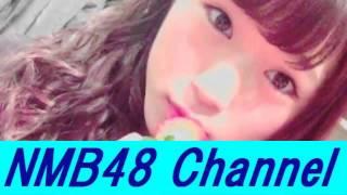 NMB48 渋谷凪咲「甘えていい?」 ☆NMB48の最新情報をお届け☆ https://ww...