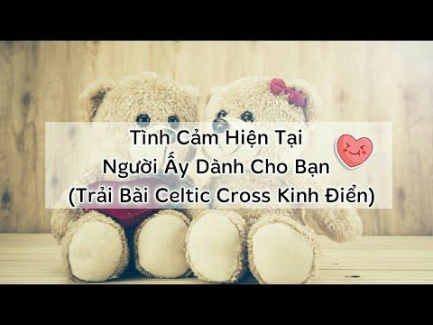 Chọn Tụ Bài: Tình Cảm Hiện Tại Người Ấy Dành Cho Bạn❤😘(Trải Bài Celtic Cross Kinh Điển) – Timeless