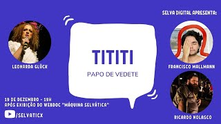 Tititi - Papo de Vedete (4ª edição)