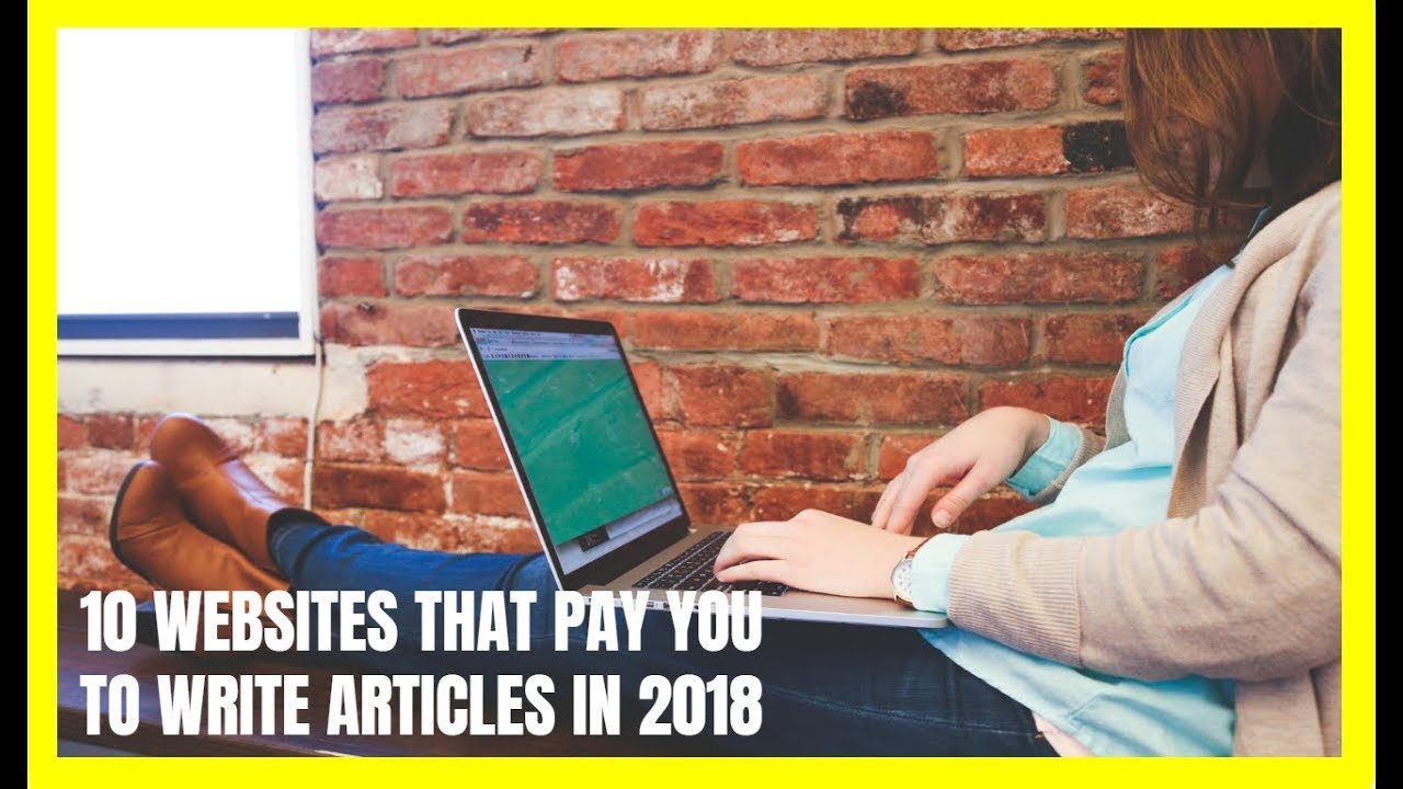 10 Websites That Pay You to Write Articles in 2018 - Self