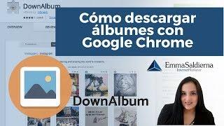 Cómo descargar álbumes con Google Chrome Extension