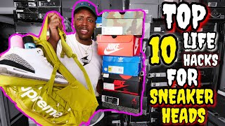 10 LIFE HACKS SNEAKERHEADS MUST KNOW!