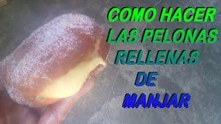 COMO HACER LAS PELONAS RELLENAS DE MANJAR