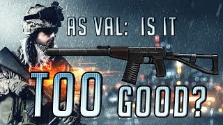 AS VAL: Is it TOO Good? - Battlefield 4 PC