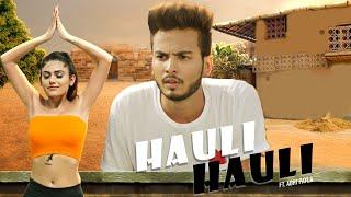 Hauli Hauli Ft. Elvish Yadav, Awanish Singh, Nazarbattu, Abhi Payla | Latest Punjabi Song