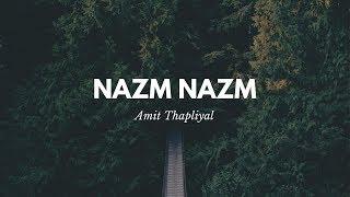 Nazm Nazm - Bareilly Ki Barfi - Arko - Amit Thapliyal (Cover)