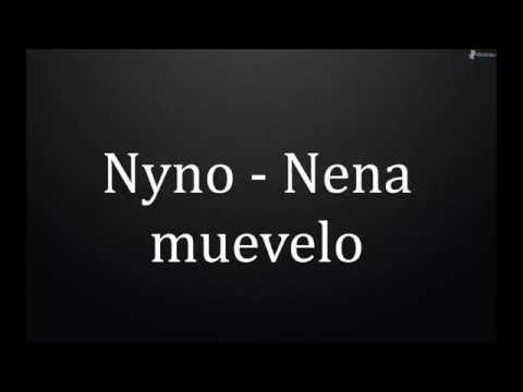 Nyno - Nena Muévelo (Letra)