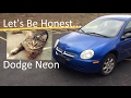 Dodge Neon 2005: Let's be honest.