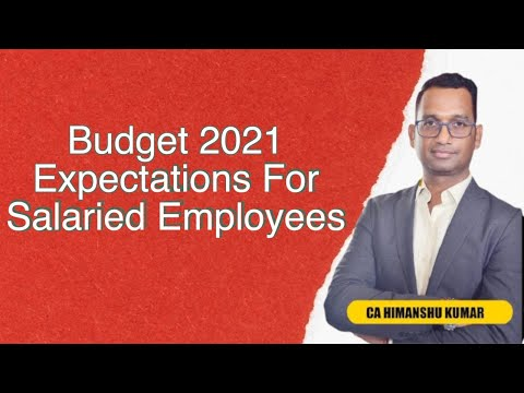 Budget 2021 Expectations for Salaried Employees and Common man