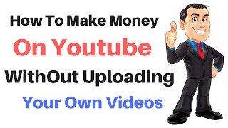 How To Make Money On youtube WithOut Uploading Your Own Videos | Monetize Others Videos | Hindi