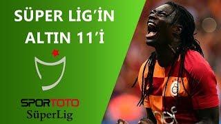 2017-18 Süper Lig'de Sezonun Altın 11'i