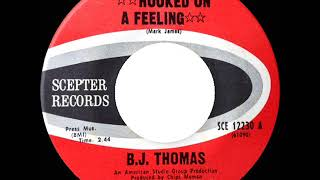 1969 HITS ARCHIVE: Hooked On A Feeling - B.J. Thomas (mono)