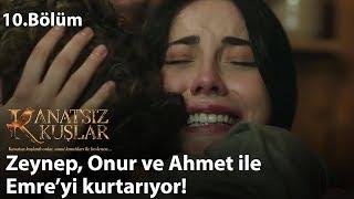 Zeynep, Onur ve Ahmet ile Emre'yi kurtarıyor! - Kanatsız Kuşlar 10.Bölüm