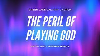 The Peril of Playing God - May 10th, 2020