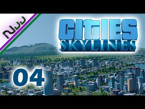 Cities Skylines - 04 - CASH MONEY!