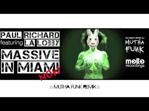 Paul Richard featuring La Lobby - Massive in Miami Now (Mutha Funk Remix)