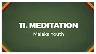 11 Malaka Youth - Meditation