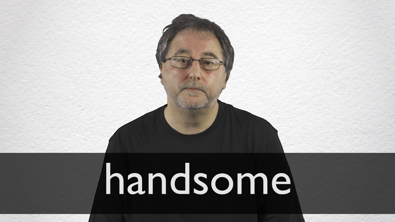 The word of handsome meaning Handsome Definition