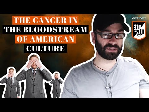 The Cancer In The Bloodstream Of American Culture | The Matt Walsh Show Ep. 33