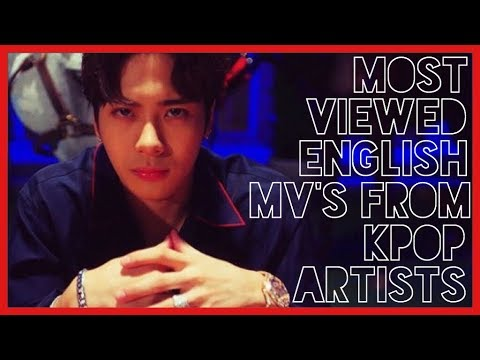 Most Viewed English MVs by Kpop Artists