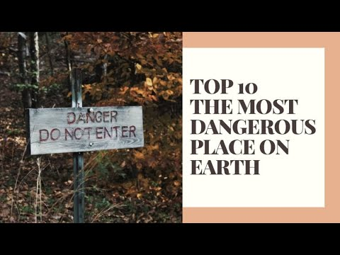 TOP 10 THE MOST DANGEROUS PLACE ON EARTH - CPT2011 MULTIMEDIA