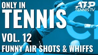 Best Air Shots, Whiffs And Misses 🤭 : ONLY IN TENNIS VOL.12