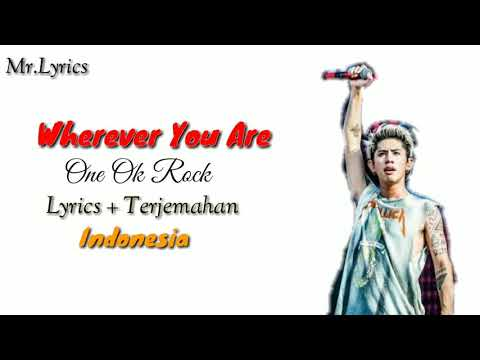 Wherever You Are Lirik Dan Terjemahan | One Ok Rock