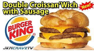 Burger King® | Double CROISSAN'WICH® with Sausage | Taste Test & Review | JKMCraveTV