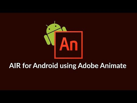 AIR For Android Tutorials Using Adobe Animate - Initial Setup - Part 1
