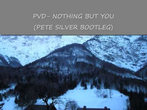 Paul van Dyk- Nothing but you (Pete Silver bootleg).wmv