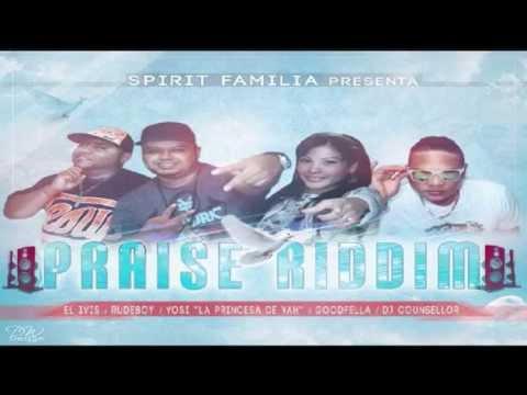 PRAISE RIDDIM REMIX 2014 SPIRIT FAMILIA