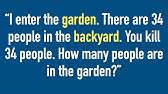You Enter The Garden There Are 34 People Backyard You Kill 30 How Many People Are In The Garden Youtube