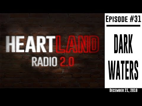 Heartland Radio Ep 31: Dark Waters