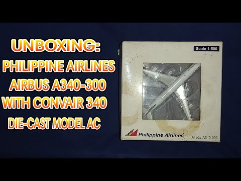 UNBOXING PHILIPPINE AIRLINES AIRBUS A340-300 JET SCALE MODEL AND PHILIPPINE AIRLINES CONVAIR 340